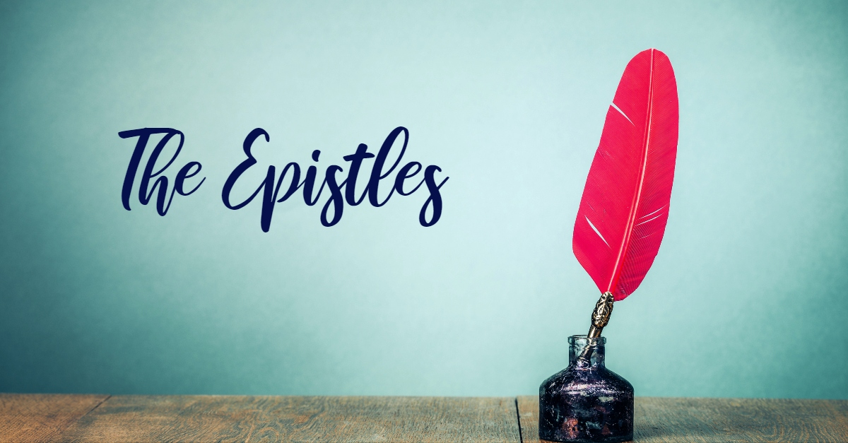 Epistles, What Epistles in the New Testament Are and How to Read Them, Servants of Grace, Servants of Grace