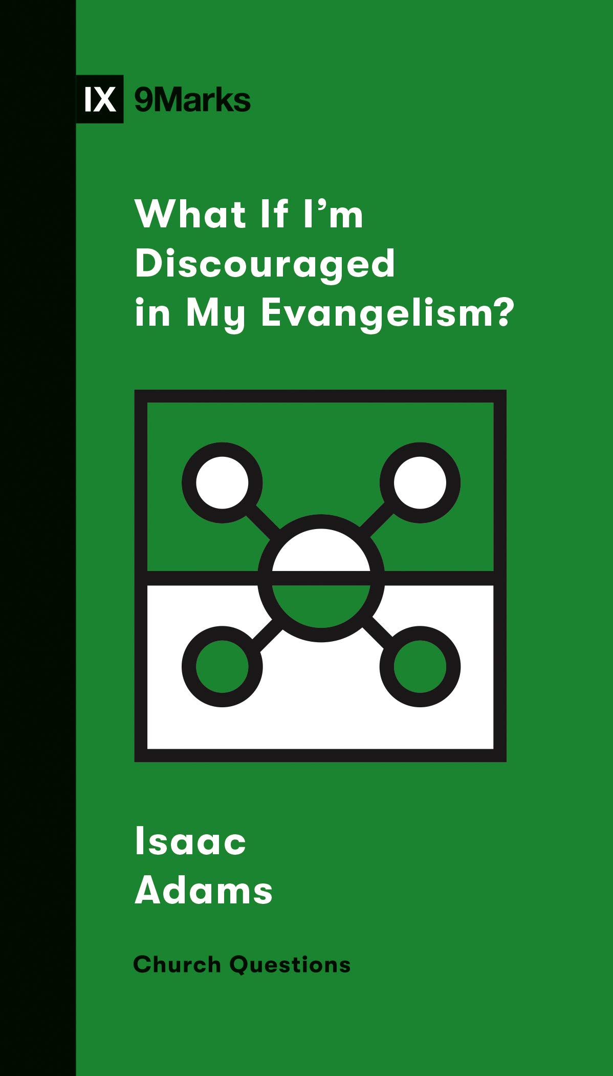 Evangelism, What If I'm Discouraged in My Evangelism? (Church Questions), Servants of Grace, Servants of Grace