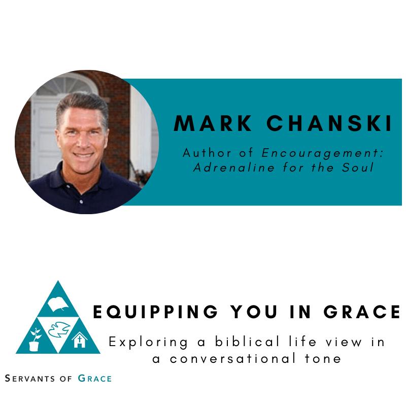 Encouragement, Mark Chanski- Encouragement Adrenaline for the Soul, Servants of Grace, Servants of Grace
