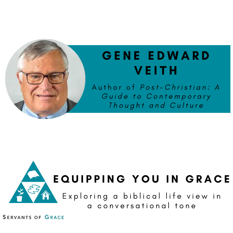 Gene, Gene Edward Veith- Post-Christian: A Guide to Contemporary Thought and Culture, Servants of Grace, Servants of Grace