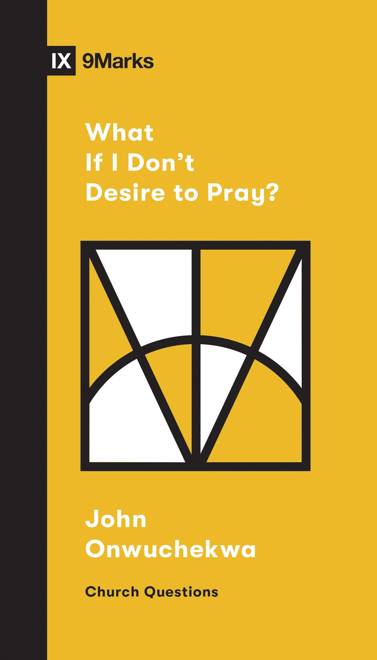 Desire, What If I Don't Desire to Pray? (Church Questions), Servants of Grace, Servants of Grace
