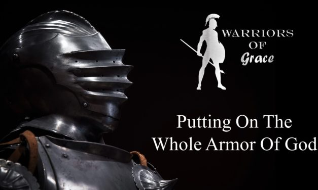 Putting on the Whole Armor of God