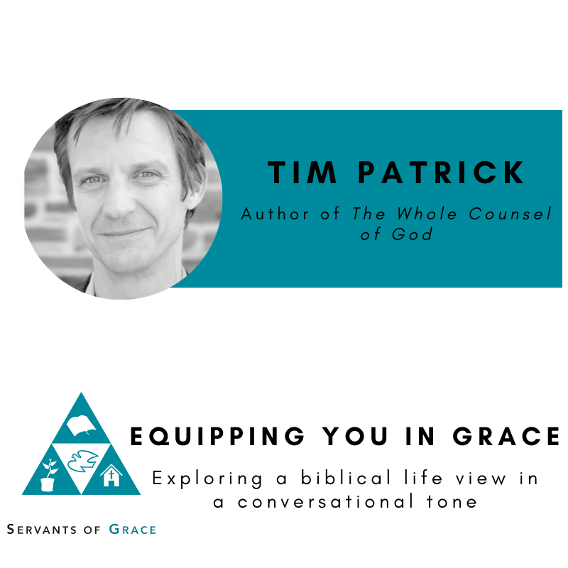 Whole, Tim Patrick– The Whole Counsel of God: Why and How to Preach the Entire Bible, Servants of Grace, Servants of Grace