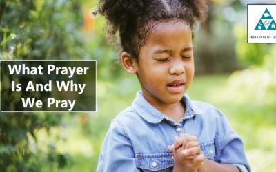 What Prayer Is And Why We Pray