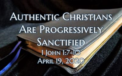 Authentic Christians Are Progressively Sanctified