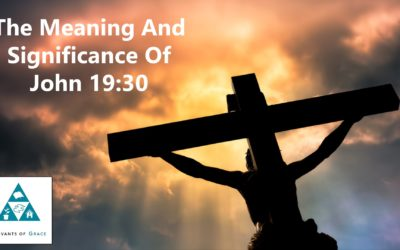 The Meaning and Significance of John 19:30