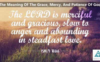 The Meaning Of The Grace, Mercy, And Patience Of God