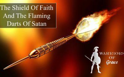 The Shield of Faith and the Flaming Darts of Satan