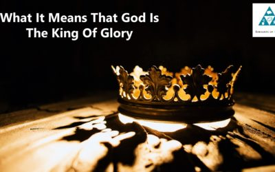 What It Means That God Is The King Of Glory