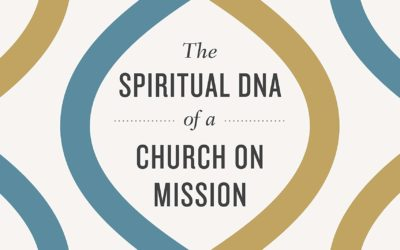 Bob Burton- The Spiritual DNA of a Church on Mission