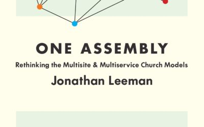 One Assembly: Rethinking the Multisite and Multiservice Church Models by Jonathan Leeman