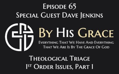 Theological Triage – 1st Order Issues Part 1