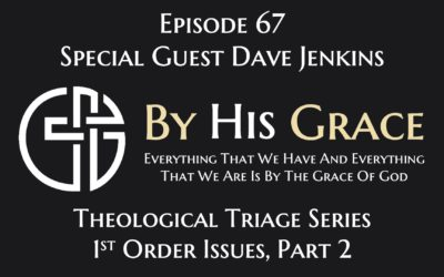 Theological Triage – 1st Order Issues Part 2