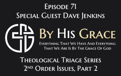 Theological Triage – 2nd Order Issues Part 2