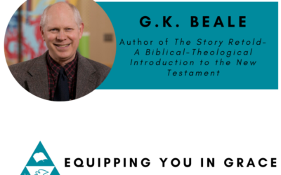 G.K. Beale—The Story Retold- A Biblical-Theological Introduction to the New Testament