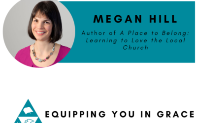 Megan Hill- A Place to Belong: Learning to Love the Local Church