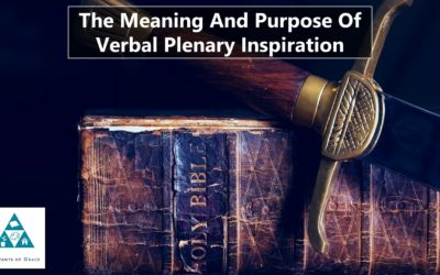 The Meaning and Purpose of Verbal Plenary Inspiration