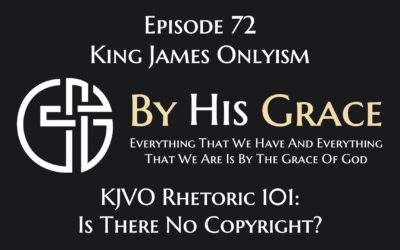 King James Onlyism Rhetoric 101: Is There No Copyright?