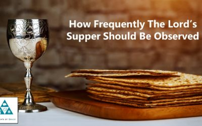 How Frequently Should The Lord's Supper Be Observed