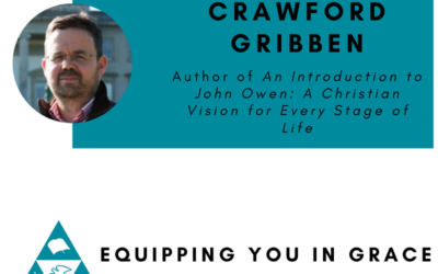 Crawford Gribben- An Introduction to John Owen: A Christian Vision for Every Stage of Life