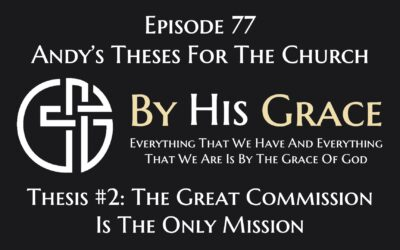 Thesis #2: The Great Commission Is The Only Mission