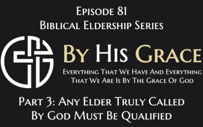 Any Elder Truly Called By God Must Be Qualified
