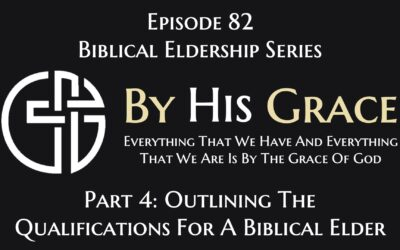Outlining The Qualifications For A Biblical Elder