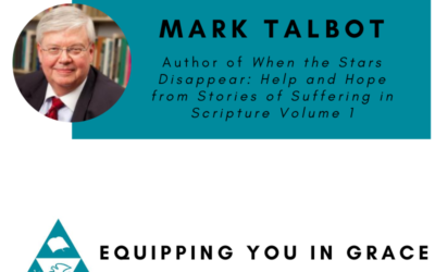 Mark Talbot- When the Stars Disappear: Help and Hope from Stories of Suffering in Scripture Volume 1