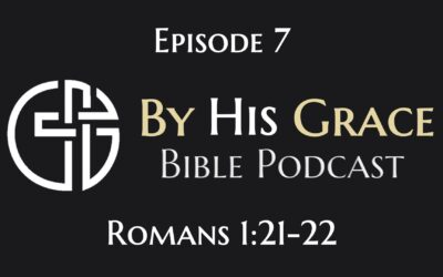 Discussion On Romans 1:21-22